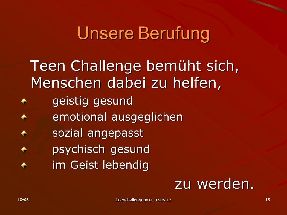 Unsere Berufung Teen Challenge bemüht sich, Menschen dabei zu helfen, geistig gesund geistig gesund emotional ausgeglichen emotional ausgeglichen sozi