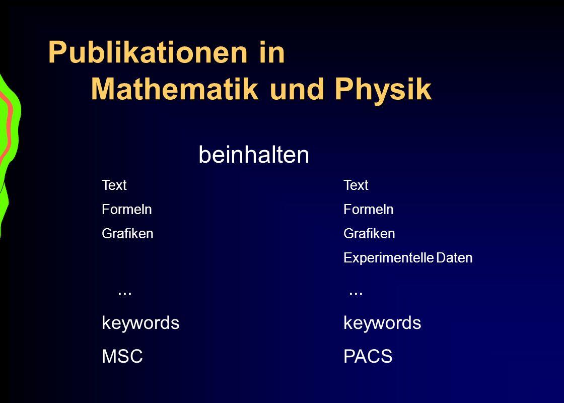 Publikationen in Mathematik und Physik beinhaltenTextFormelnGrafiken Experimentelle Daten......keywords MSCPACS