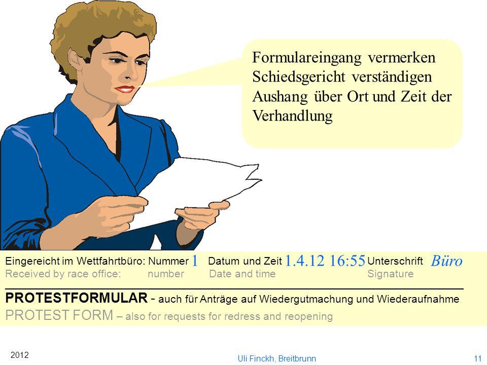 10 2012 Uli Finckh, Breitbrunn Dann müssen wir den Protest formal richtig weiterleiten. Im Wettfahrtbüro