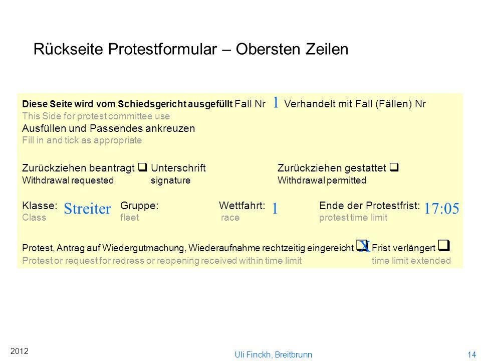 13 2012 Uli Finckh, Breitbrunn Richter, Obmann des Schiedsgerichts! Ich habe alles zur Verhandlung vorbereitet.