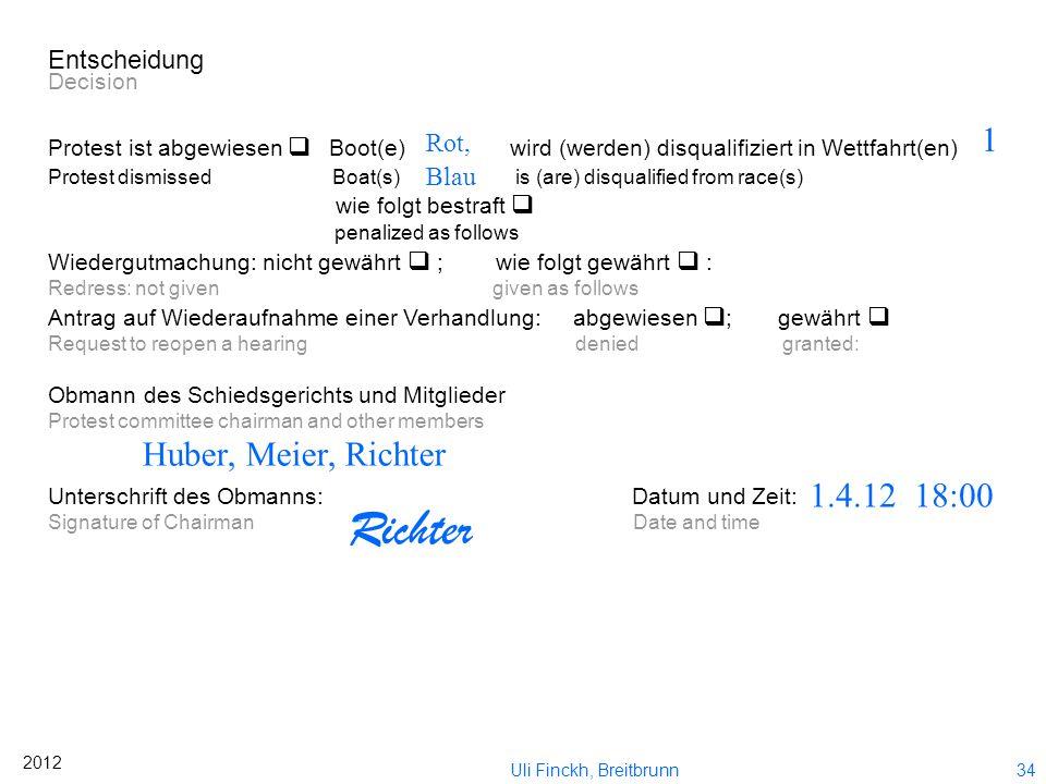 33 2012 Uli Finckh, Breitbrunn Festgestellte Tatsachen Facts found Schaubild des Bootes bestätigt vom Schiedsgericht Schaubild des Schiedsgerichts ist
