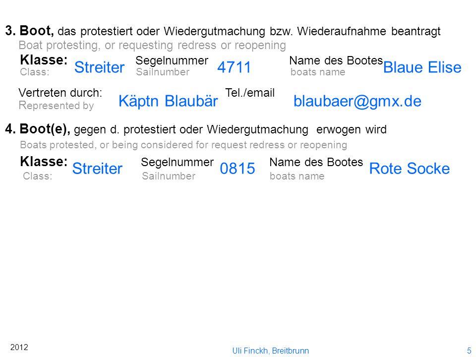 4 2012 Uli Finckh, Breitbrunn PROTESTFORMULAR - auch für Anträge auf Wiedergutmachung und Wiederaufnahme PROTEST FORM – also for requests for redress