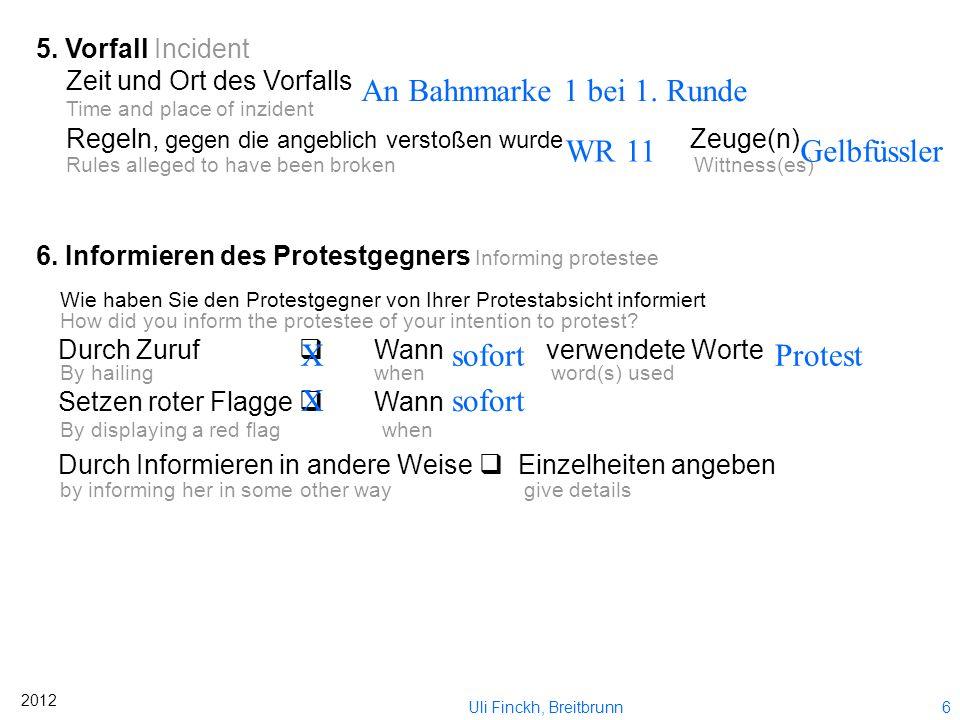 5 2012 Uli Finckh, Breitbrunn 3. Boot, das protestiert oder Wiedergutmachung bzw. Wiederaufnahme beantragt Boat protesting, or requesting redress or r