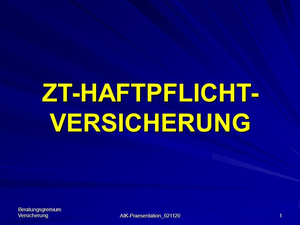 Beratungsgremium Versicherung AIK-Praesentation_021120 1 ZT-HAFTPFLICHT- VERSICHERUNG