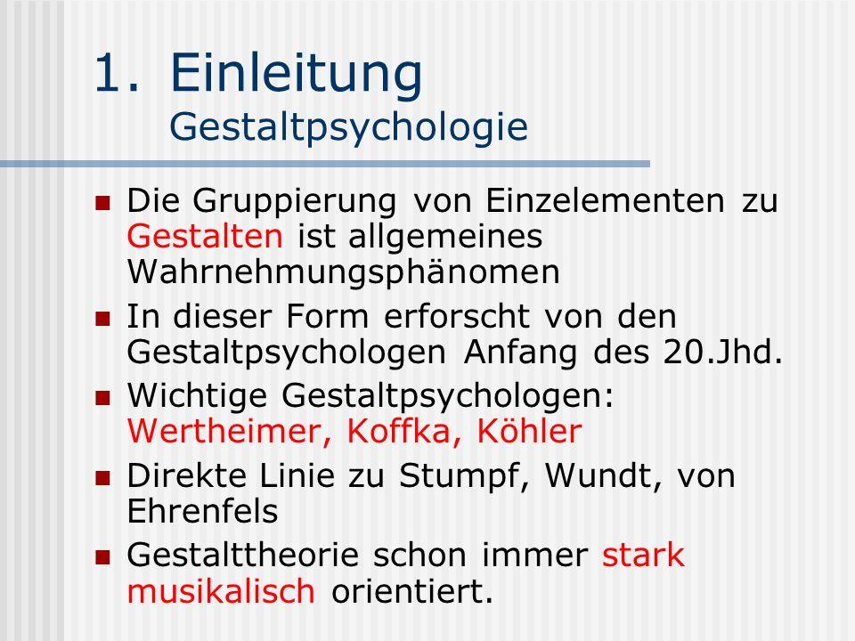 1.Einleitung Gestaltpsychologie Die Gruppierung von Einzelementen zu Gestalten ist allgemeines Wahrnehmungsphänomen In dieser Form erforscht von den G