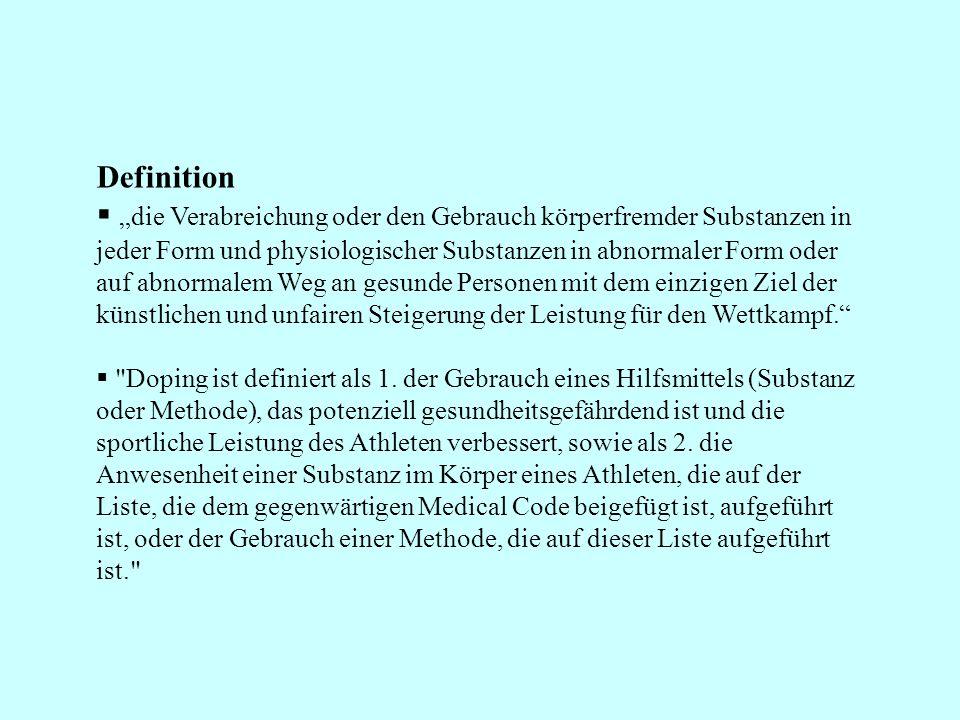 Definition die Verabreichung oder den Gebrauch körperfremder Substanzen in jeder Form und physiologischer Substanzen in abnormaler Form oder auf abnor