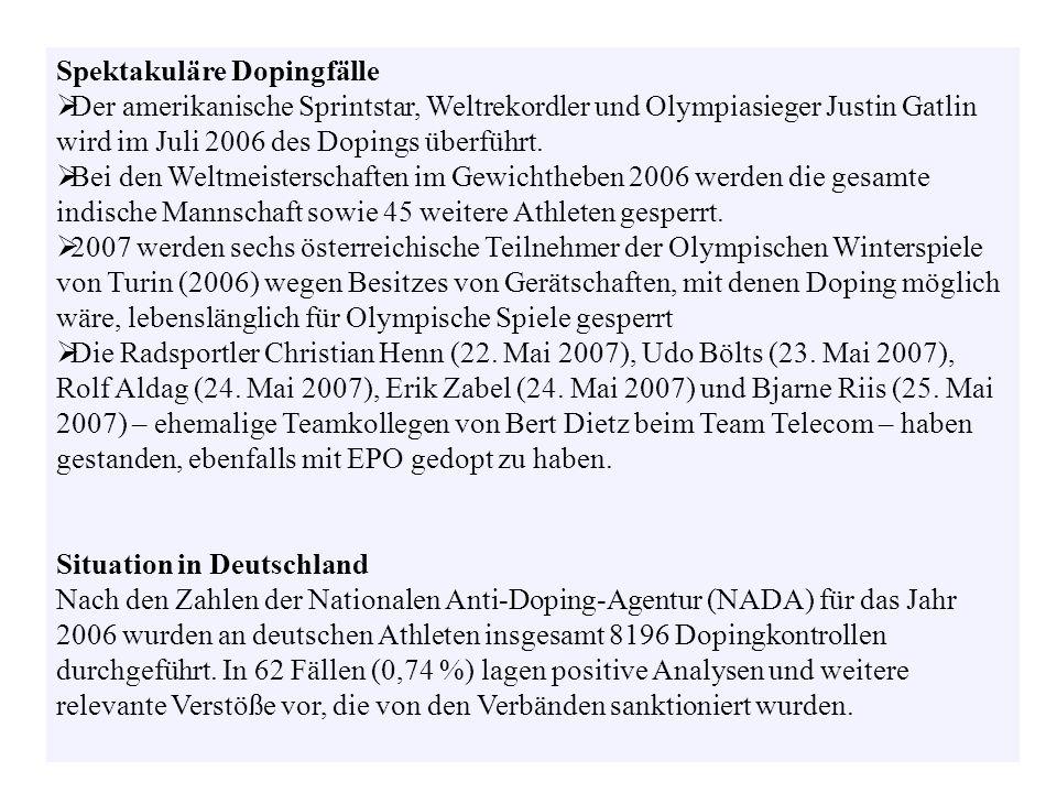 Spektakuläre Dopingfälle Der amerikanische Sprintstar, Weltrekordler und Olympiasieger Justin Gatlin wird im Juli 2006 des Dopings überführt. Bei den