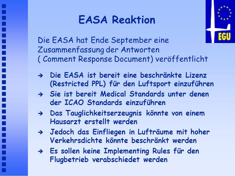 EASA Reaktion è Die EASA ist bereit eine beschränkte Lizenz (Restricted PPL) für den Luftsport einzuführen è Sie ist bereit Medical Standards unter de