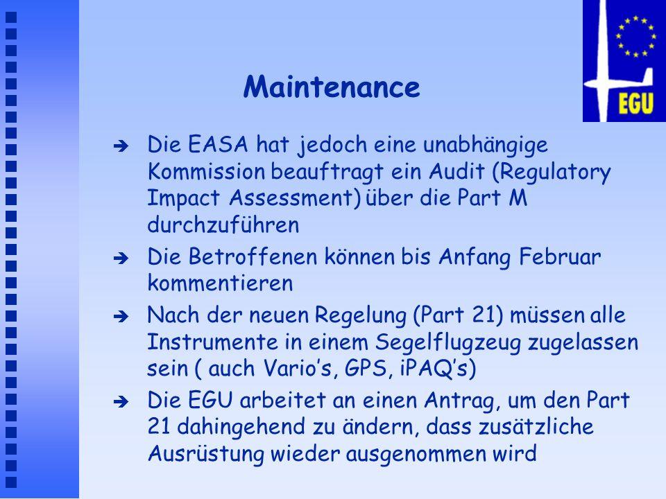 Maintenance è Die EASA hat jedoch eine unabhängige Kommission beauftragt ein Audit (Regulatory Impact Assessment) über die Part M durchzuführen è Die
