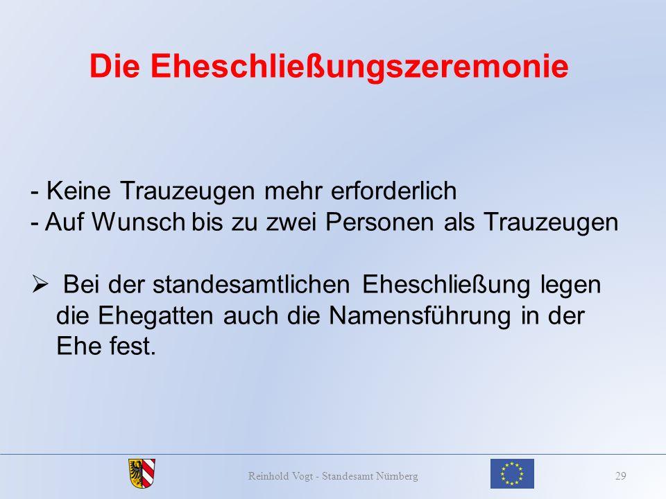 Die Eheschließungszeremonie 29Reinhold Vogt - Standesamt Nürnberg - Keine Trauzeugen mehr erforderlich - Auf Wunsch bis zu zwei Personen als Trauzeuge