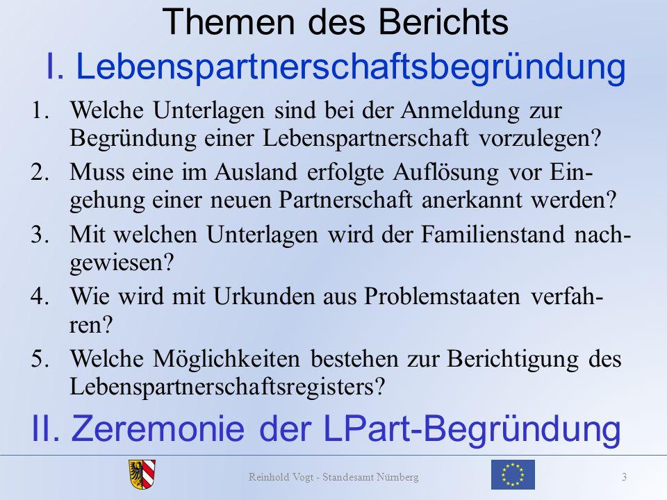Begründung einer Lebenspartnerschaft 34Reinhold Vogt - Standesamt Nürnberg -Transformierung dieser Ehe in eine Lebenspart- nerschaft nach deutschem Recht -Art.17b Abs.