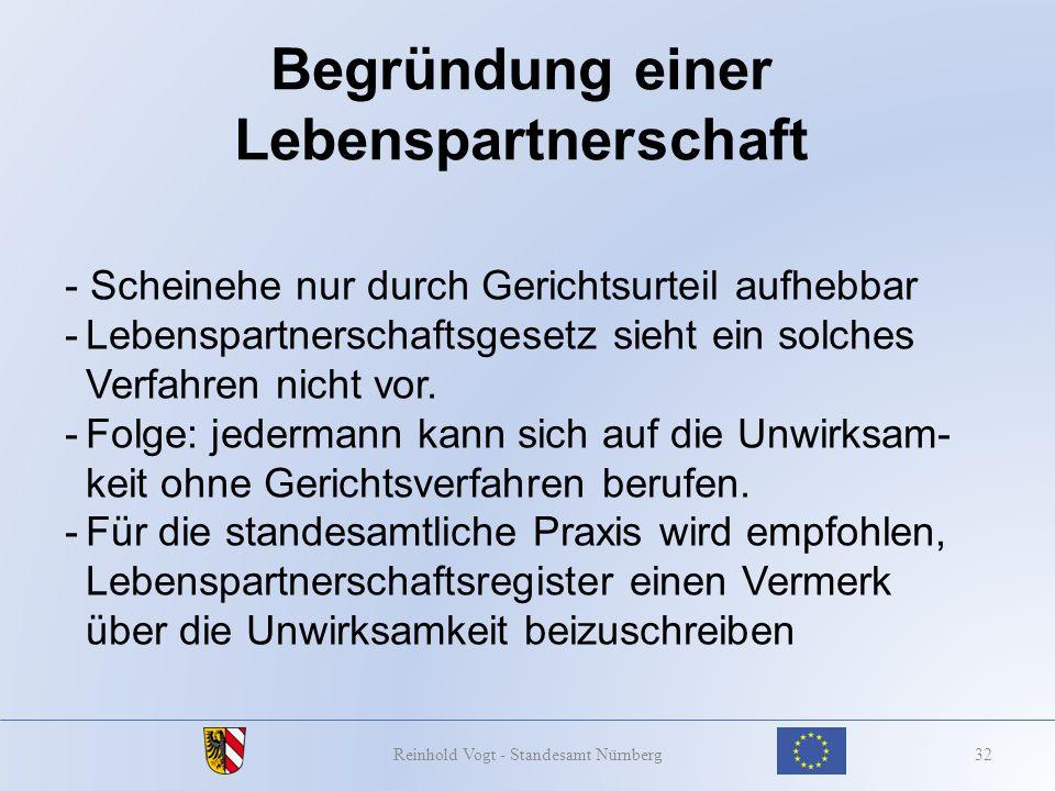 Begründung einer Lebenspartnerschaft 32Reinhold Vogt - Standesamt Nürnberg - Scheinehe nur durch Gerichtsurteil aufhebbar -Lebenspartnerschaftsgesetz
