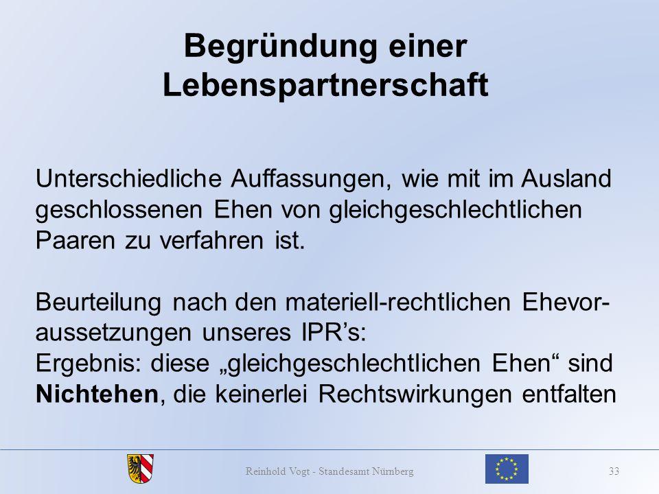 Begründung einer Lebenspartnerschaft 33Reinhold Vogt - Standesamt Nürnberg Unterschiedliche Auffassungen, wie mit im Ausland geschlossenen Ehen von gl