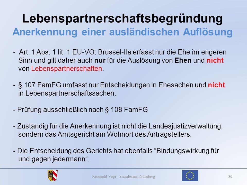 Lebenspartnerschaftsbegründung Anerkennung einer ausländischen Auflösung 36Reinhold Vogt - Standesamt Nürnberg - Art. 1 Abs. 1 lit. 1 EU-VO: Brüssel-I