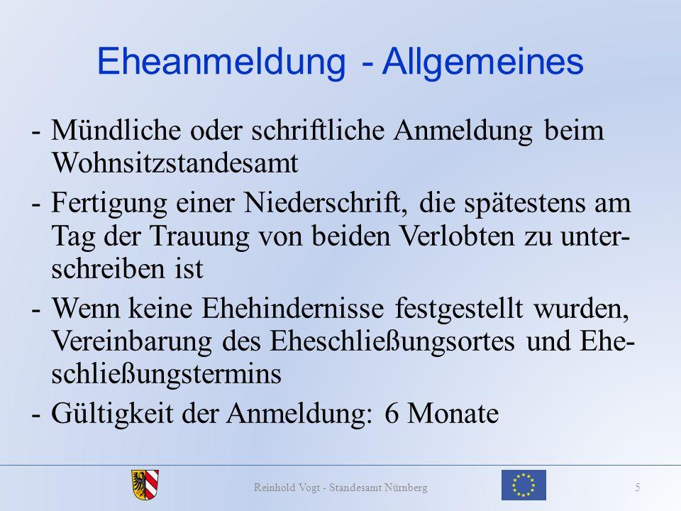 Umsetzung Grunkin-Paul bei rechtswidriger Namenseintragung Lösung 26Reinhold Vogt - Standesamt Nürnberg Im Interesse der EU-Bürgerinnen und Bürger wünsche ich mir, dass möglichst bald die bestehenden Irritationen bei der Namensfüh- rung in der Ehe und bei Kindern beseitigt werden.