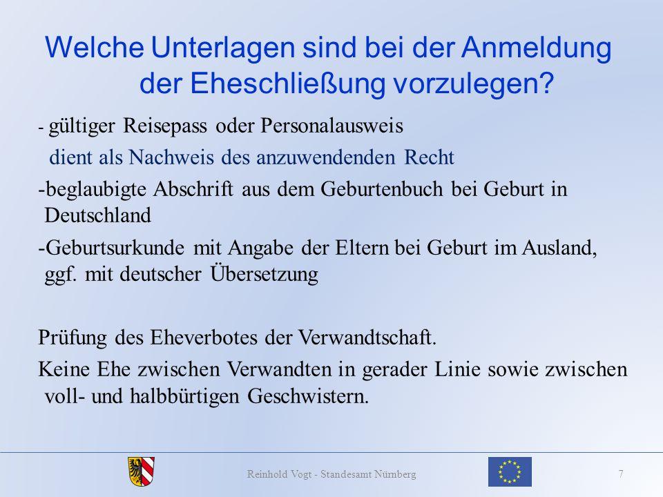 Die Eheschließungszeremonie 28Reinhold Vogt - Standesamt Nürnberg -beide Verlobte gleichzeitig persönlich vor dem Standesbeamten anwesend und -Gemeinsame Erklärung, dass sie die Ehe mitein- ander eingehen möchten.