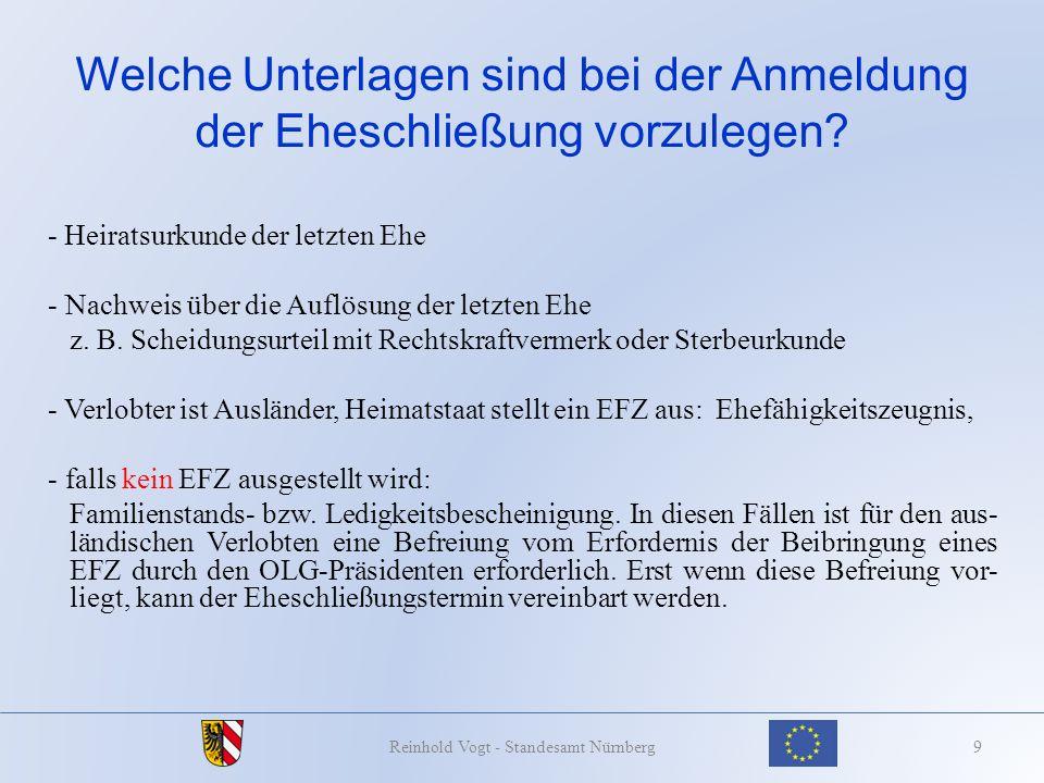 Begründung einer Lebenspartnerschaft 30Reinhold Vogt - Standesamt Nürnberg Mit dem Gesetz zur Beendigung der Diskrimi- nierung gleichgeschlechtlicher Gemeinschaf- ten – Lebenspartnerschaften wurde mit Art.