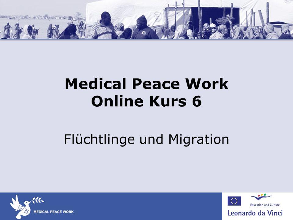 Medical Peace Work Online Kurs 6 Flüchtlinge und Migration