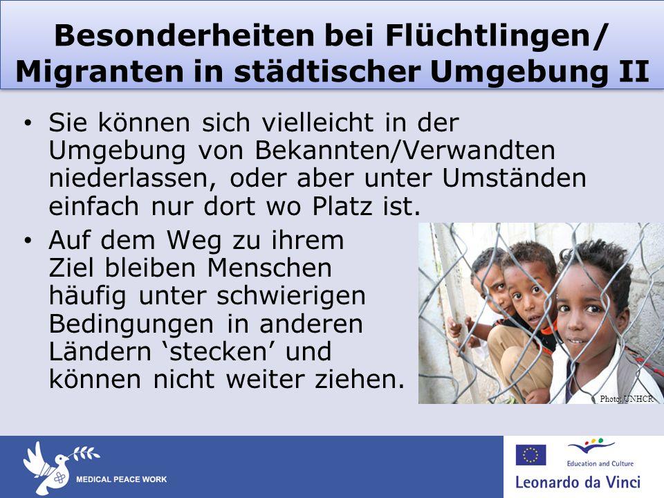 Besonderheiten bei Flüchtlingen/ Migranten in städtischer Umgebung II Sie können sich vielleicht in der Umgebung von Bekannten/Verwandten niederlassen