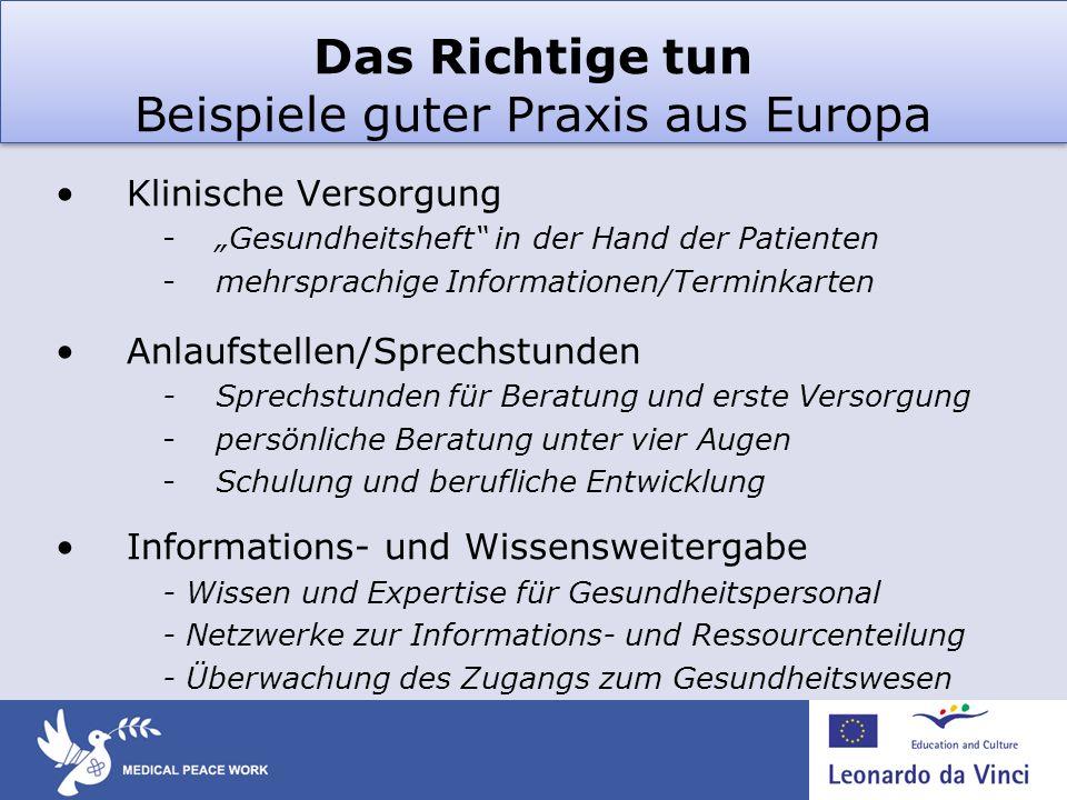 Das Richtige tun Beispiele guter Praxis aus Europa Klinische Versorgung -Gesundheitsheft in der Hand der Patienten -mehrsprachige Informationen/Termin