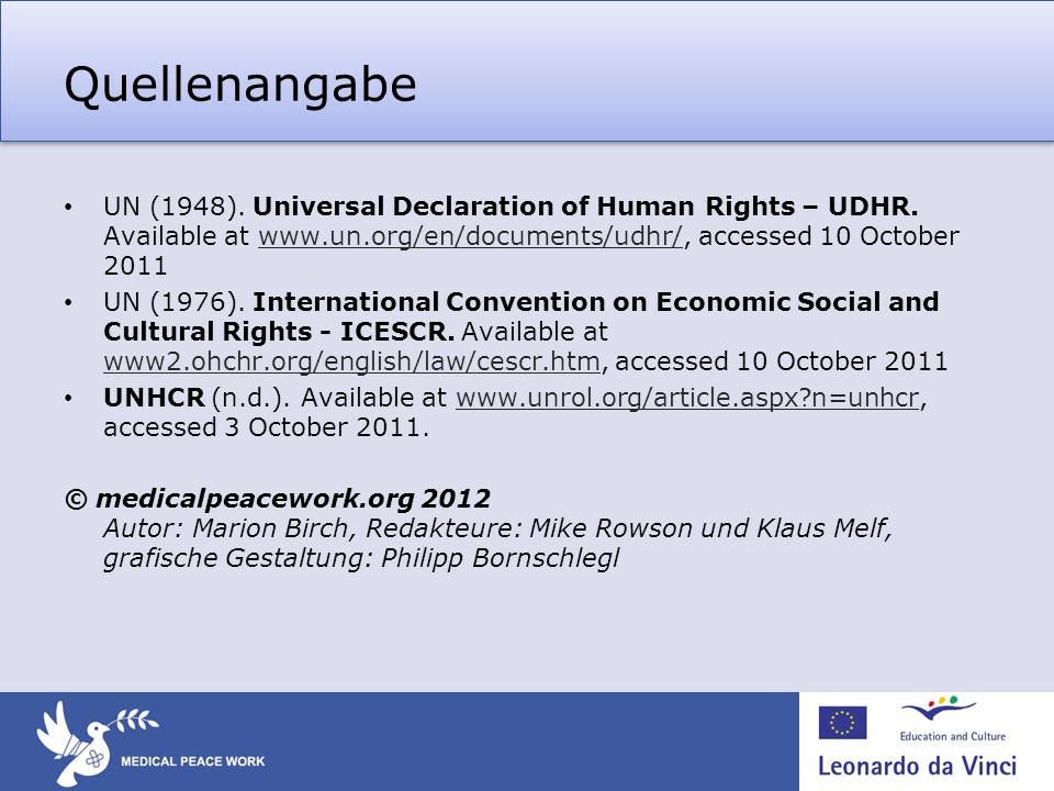 Quellenangabe UN (1948). Universal Declaration of Human Rights – UDHR. Available at www.un.org/en/documents/udhr/, accessed 10 October 2011www.un.org/