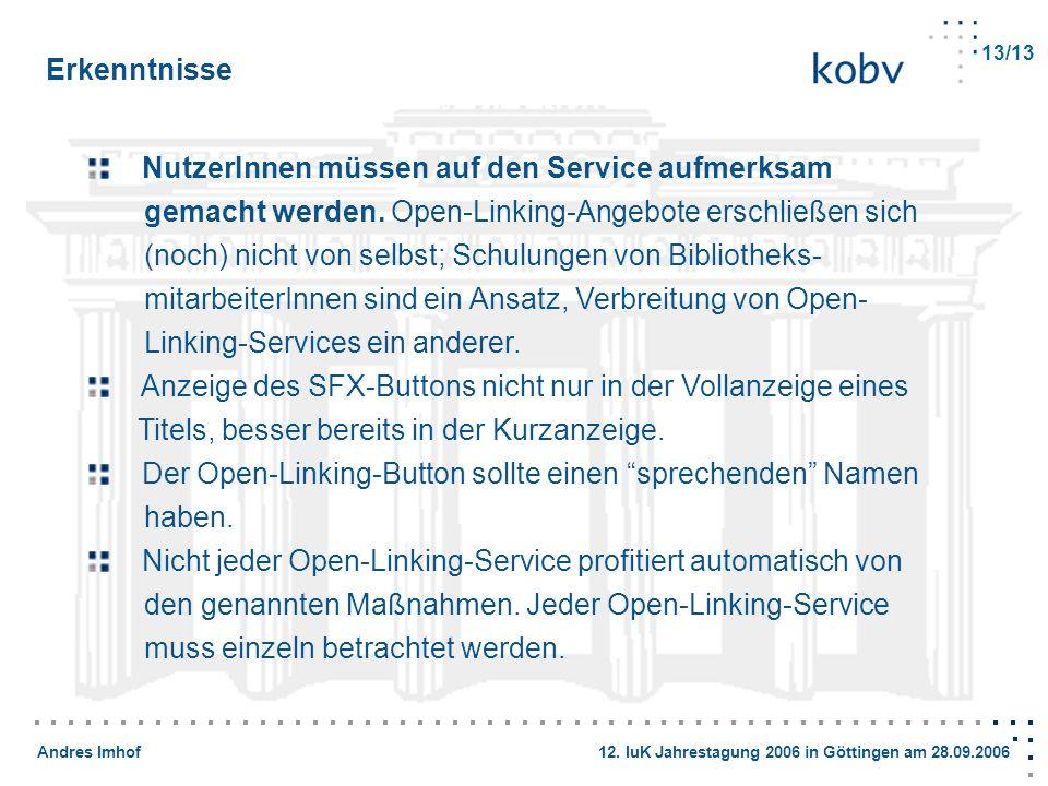 Andres Imhof 12. IuK Jahrestagung 2006 in Göttingen am 28.09.2006 Erkenntnisse NutzerInnen müssen auf den Service aufmerksam gemacht werden. Open-Link