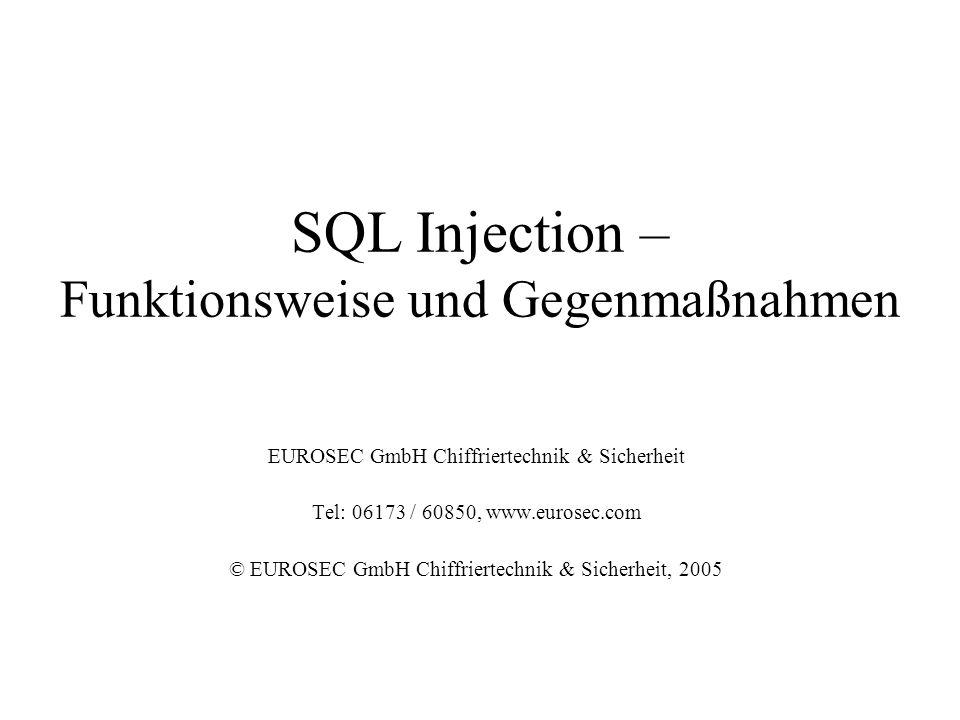 (c) 2005, EUROSEC GmbH Chiffriertechnik & Sicherheit 2 Problematik SQL-Injection ist eine Angriffstechnik auf Anwendungen, die Benutzereingaben in eine SQL-Datenbank schreiben Benutzereingabe kann unerwünschte SQL-Befehle enthalten, die ungeprüft zur Ausführung gelangen Mögliche Risiken –Zugriff ohne Authentisierung (z.B.