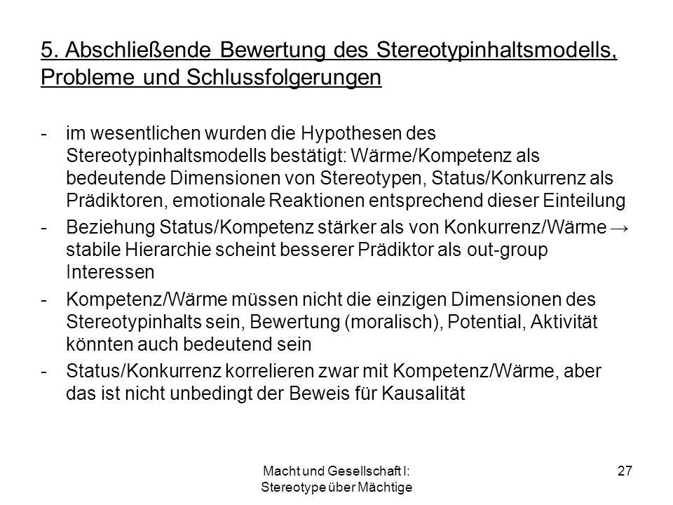 Macht und Gesellschaft I: Stereotype über Mächtige 27 5. Abschließende Bewertung des Stereotypinhaltsmodells, Probleme und Schlussfolgerungen -im wese
