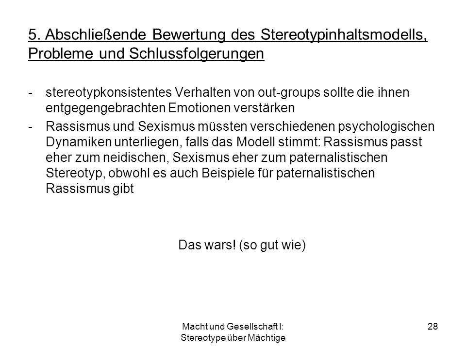 Macht und Gesellschaft I: Stereotype über Mächtige 28 5. Abschließende Bewertung des Stereotypinhaltsmodells, Probleme und Schlussfolgerungen -stereot
