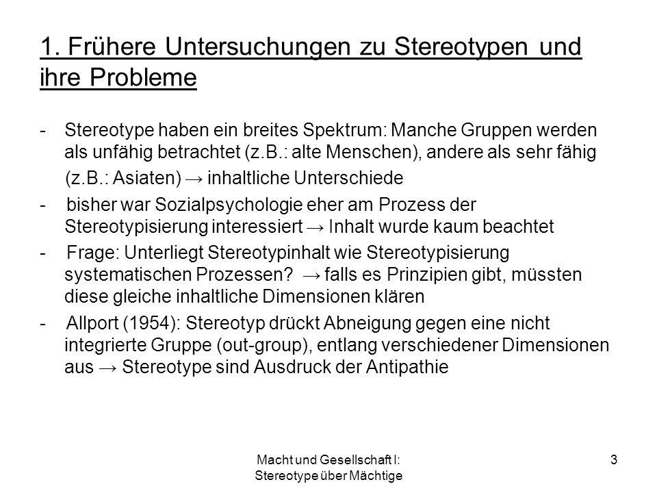 Macht und Gesellschaft I: Stereotype über Mächtige 3 1. Frühere Untersuchungen zu Stereotypen und ihre Probleme -Stereotype haben ein breites Spektrum