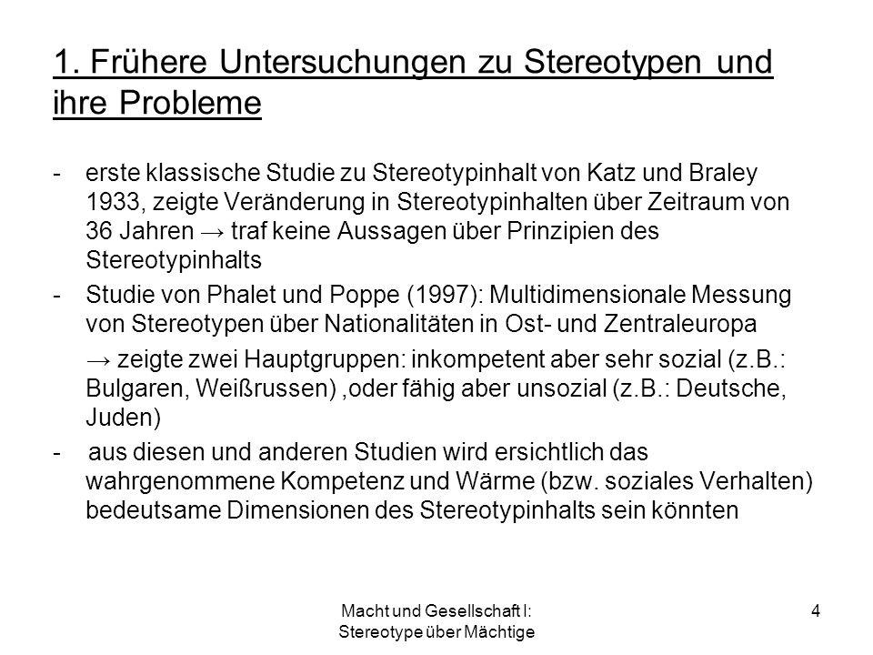 Macht und Gesellschaft I: Stereotype über Mächtige 4 1. Frühere Untersuchungen zu Stereotypen und ihre Probleme -erste klassische Studie zu Stereotypi