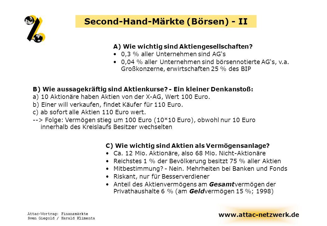 www.attac-netzwerk.de Attac-Vortrag: Finanzmärkte Sven Giegold / Harald Klimenta B) Wie aussagekräftig sind Aktienkurse? - Ein kleiner Denkanstoß: a)