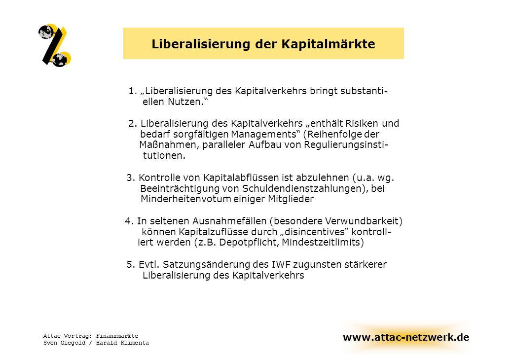 www.attac-netzwerk.de Attac-Vortrag: Finanzmärkte Sven Giegold / Harald Klimenta Liberalisierung der Kapitalmärkte 1. Liberalisierung des Kapitalverke