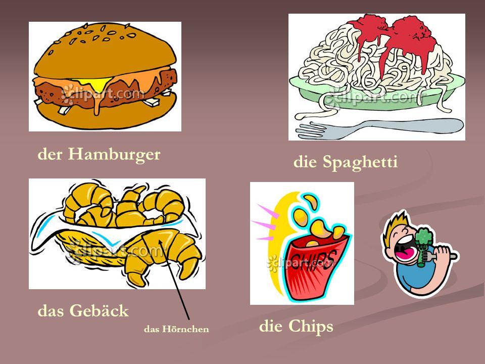 der Hamburger das Gebäck die Spaghetti die Chips das Hörnchen