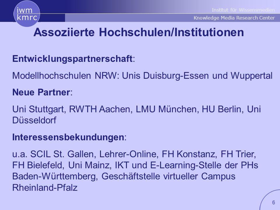 Institut für Wissensmedien Knowledge Media Research Center 6 Assoziierte Hochschulen/Institutionen Entwicklungspartnerschaft: Modellhochschulen NRW: U