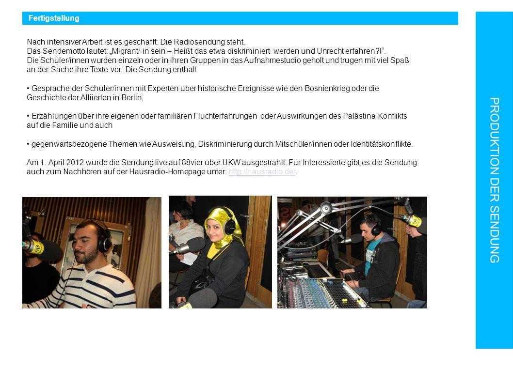 Fertigstellung Nach intensiver Arbeit ist es geschafft: Die Radiosendung steht. Das Sendemotto lautet: Migrant/-in sein – Heißt das etwa diskriminiert
