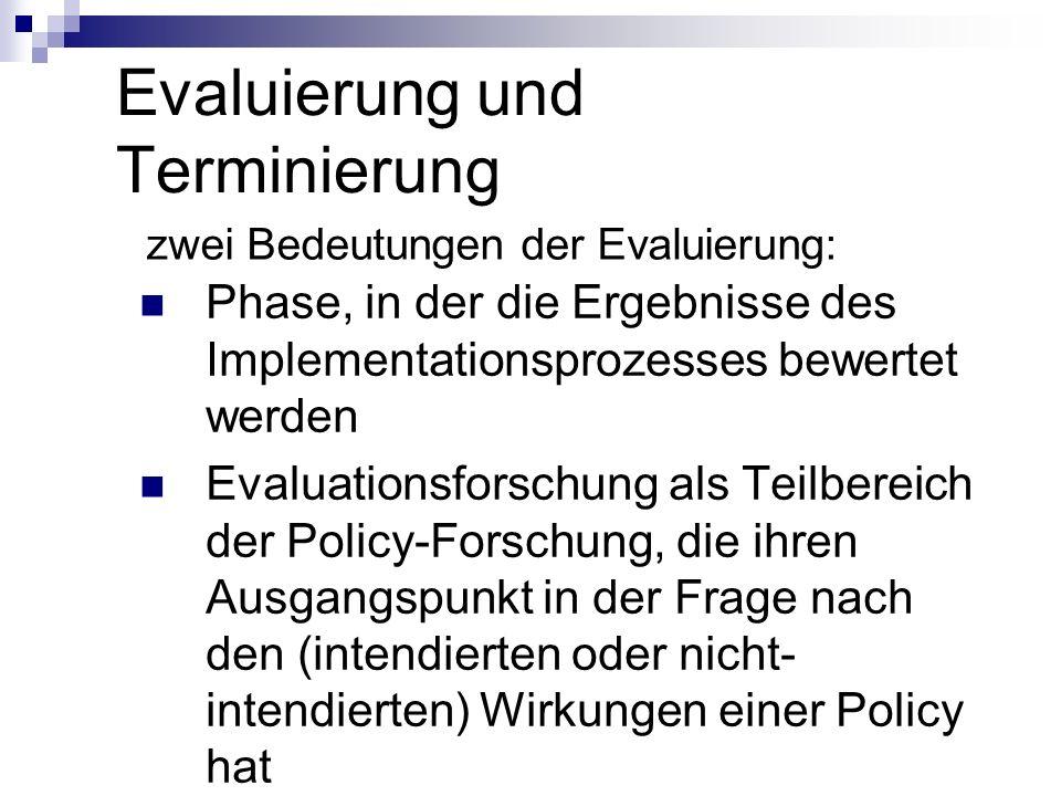 Evaluierung und Terminierung zwei Bedeutungen der Evaluierung: Phase, in der die Ergebnisse des Implementationsprozesses bewertet werden Evaluationsfo