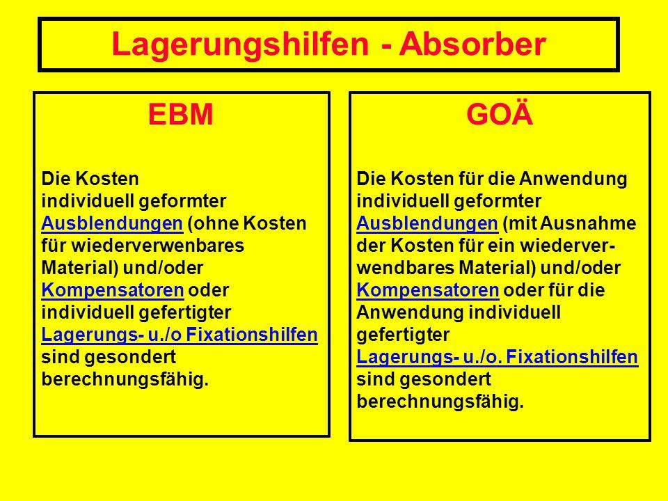 EBM Die Kosten individuell geformter Ausblendungen (ohne Kosten für wiederverwenbares Material) und/oder Kompensatoren oder individuell gefertigter La