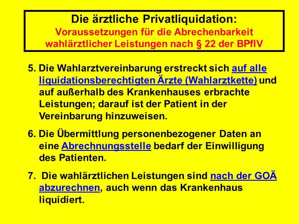 Die ärztliche Privatliquidation: Voraussetzungen für die Abrechenbarkeit wahlärztlicher Leistungen nach § 22 der BPflV 5. Die Wahlarztvereinbarung ers