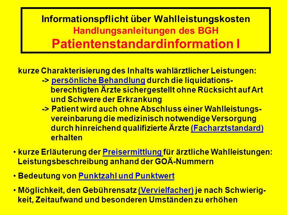Informationspflicht über Wahlleistungskosten Handlungsanleitungen des BGH Patientenstandardinformation I kurze Charakterisierung des Inhalts wahlärztl