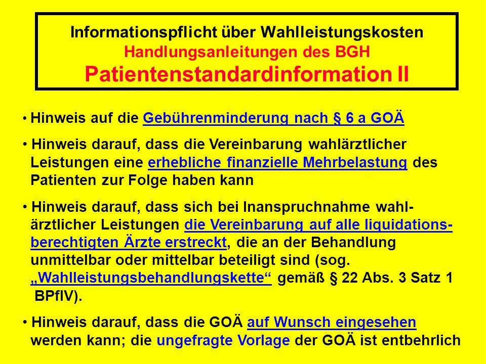 Informationspflicht über Wahlleistungskosten Handlungsanleitungen des BGH Patientenstandardinformation II Hinweis auf die Gebührenminderung nach § 6 a
