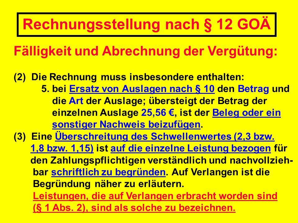 Fälligkeit und Abrechnung der Vergütung: (2) Die Rechnung muss insbesondere enthalten: 5. bei Ersatz von Auslagen nach § 10 den Betrag und die Art der