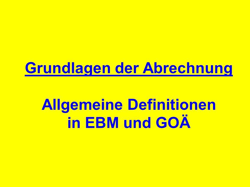Grundlagen der Abrechnung Allgemeine Definitionen in EBM und GOÄ