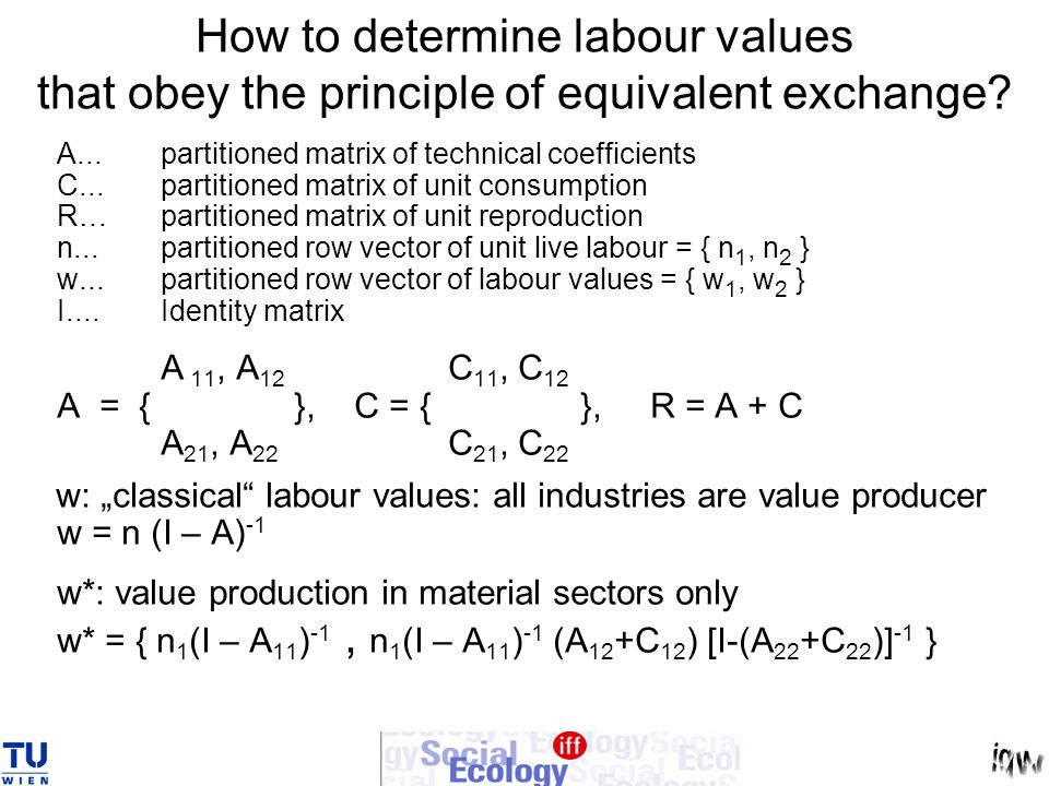 How to determine labour values that obey the principle of equivalent exchange? A...partitioned matrix of technical coefficients C...partitioned matrix