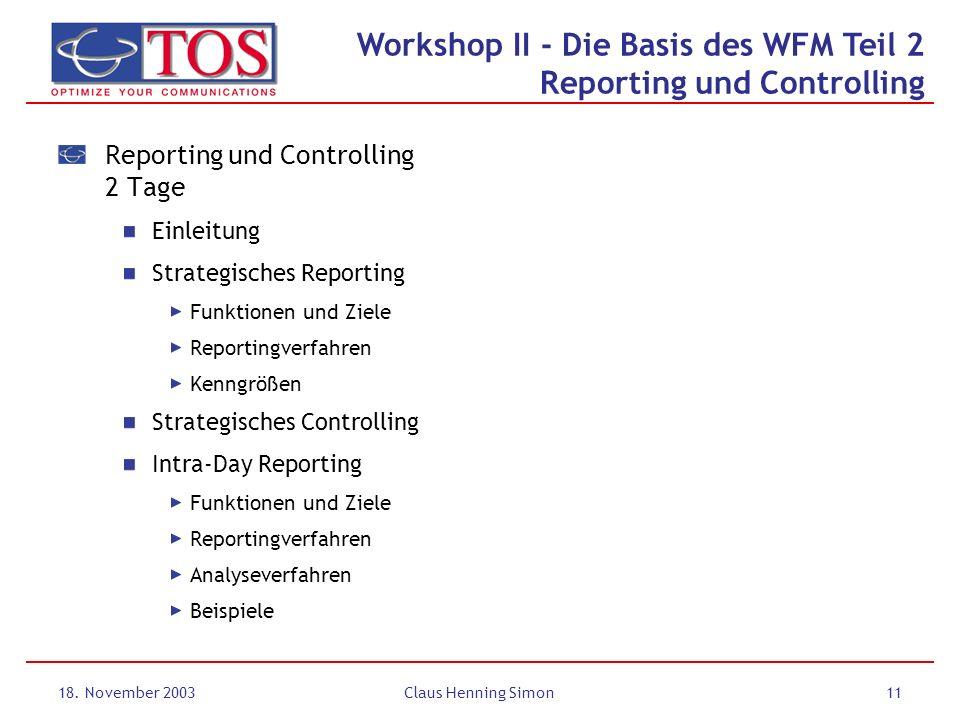 18. November 2003Claus Henning Simon11 Reporting und Controlling 2 Tage Einleitung Strategisches Reporting Funktionen und Ziele Reportingverfahren Ken