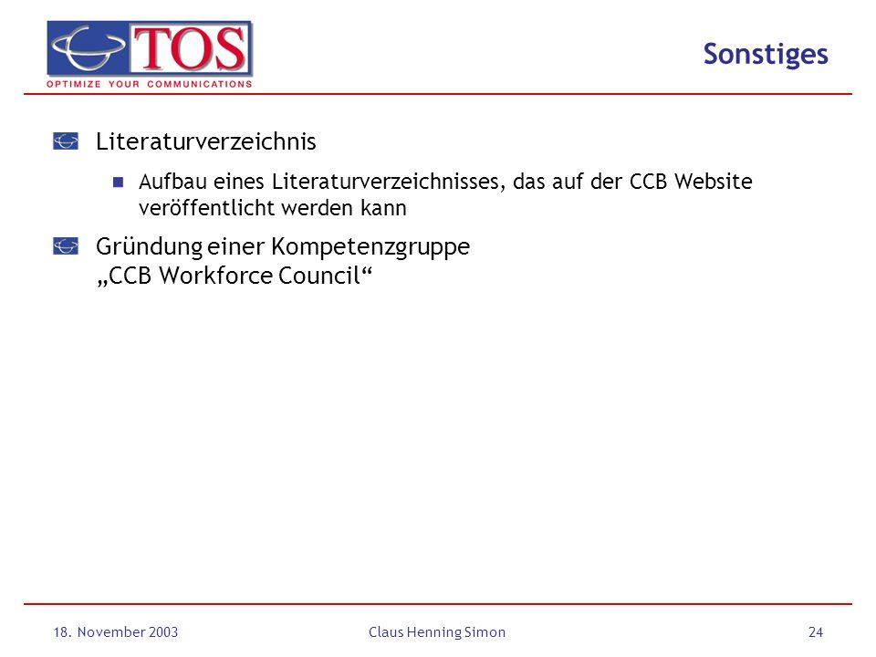 18. November 2003Claus Henning Simon24 Sonstiges Literaturverzeichnis Aufbau eines Literaturverzeichnisses, das auf der CCB Website veröffentlicht wer