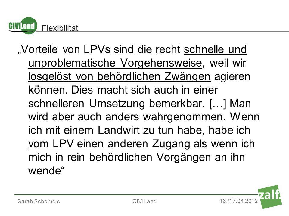 16./17.04.2012 Sarah SchomersCIVILand Vorteile von LPVs sind die recht schnelle und unproblematische Vorgehensweise, weil wir losgelöst von behördlich
