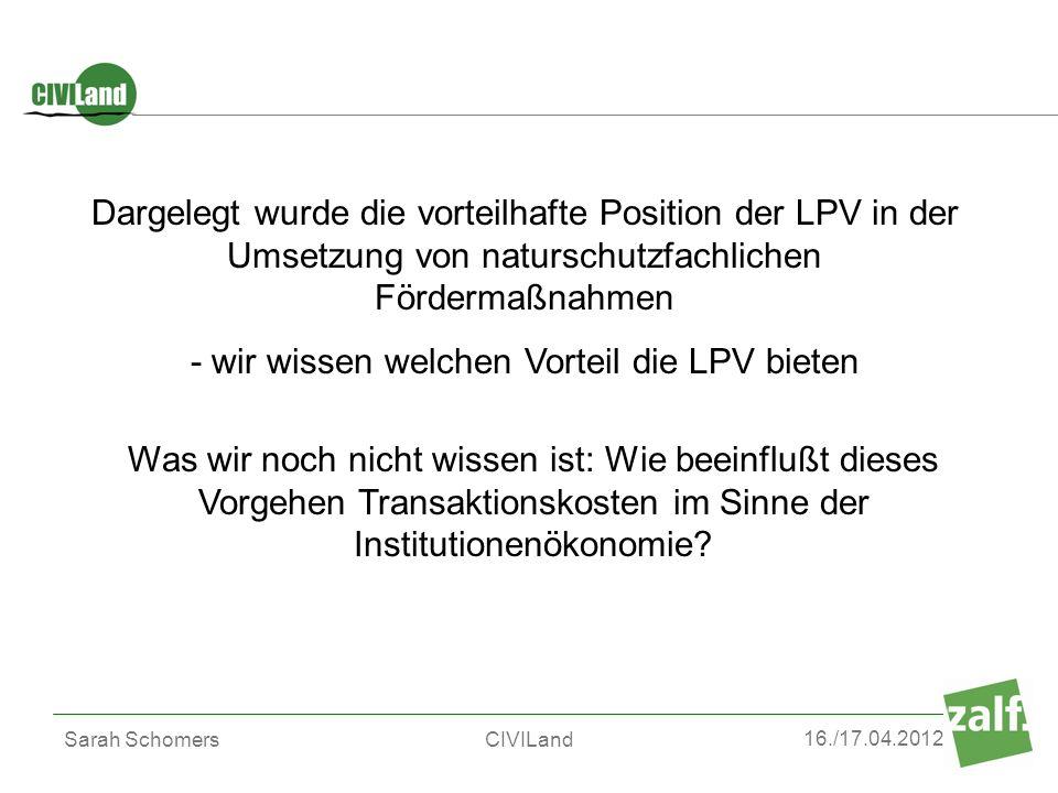 16./17.04.2012 Sarah SchomersCIVILand Dargelegt wurde die vorteilhafte Position der LPV in der Umsetzung von naturschutzfachlichen Fördermaßnahmen - w