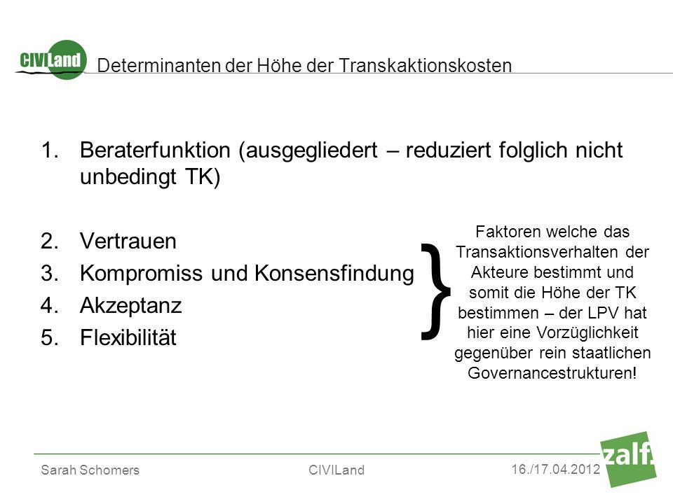 16./17.04.2012 Sarah SchomersCIVILand 1.Beraterfunktion (ausgegliedert – reduziert folglich nicht unbedingt TK) 2.Vertrauen 3.Kompromiss und Konsensfi
