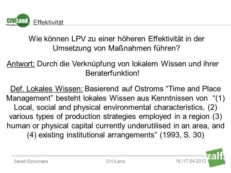 16./17.04.2012 Sarah SchomersCIVILand Effektivität Wie können LPV zu einer höheren Effektivität in der Umsetzung von Maßnahmen führen? Antwort: Durch